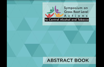 Symposium on Grass Root Level Actions to Control Tobacco / Alcohol and to Counter Industry Interference